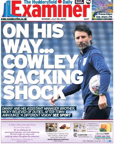 The sacking of Danny Cowley also provided a splash for sister newspaper the Huddersfield Daily Examiner this morning
