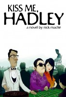 Kiss Me Hadley is Nick Macfie's second novel