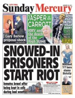 The Sunday Mercury splashed on a prison riot sparked by the snow